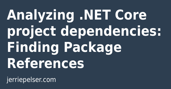 Analyzing  NET Core project dependencies: Finding Package