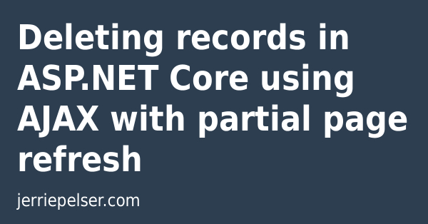Deleting records in ASP NET Core using AJAX with partial