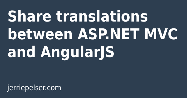 Share translations between ASP NET MVC and AngularJS