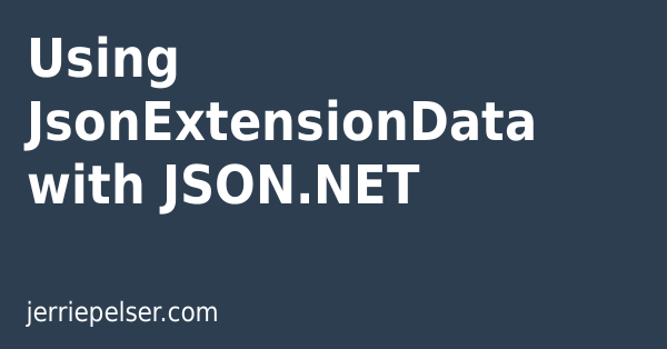 Using JsonExtensionData with JSON NET | Jerrie Pelser's Blog
