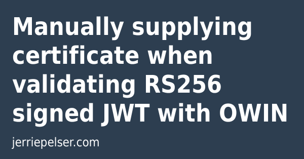 Manually supplying certificate when validating RS256 signed